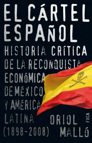 El cártel español. Historia crítica de la reconquista ...