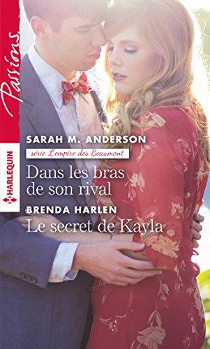 Dans les bras de son rival - Le secret de Kayla (Passions) (French Edition) (Bra Anderson)