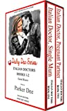 Dishy Doc Series: Italian Doctor Single Mum, Italian Doctor Pregnant Partner (Italian Doctors 1-2 Boxset): Three heart-warming romantic reads to curl up with by the fire this Christmas