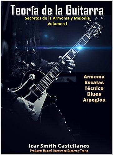 Secretos de la Armonía y Melodía: Teoría de la Guitarra (Spanish Edition)