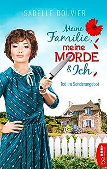 Meine Familie, meine Morde und ich - Folge 1: Tod im Sonderangebot (Annas Morde)