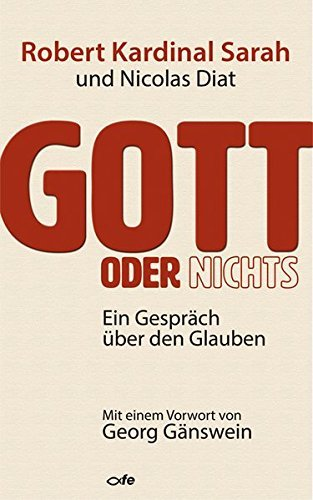Gott oder Nichts: Ein Gespr??ch ??ber den Glauben by Nicolas Diat (2015-09-01)