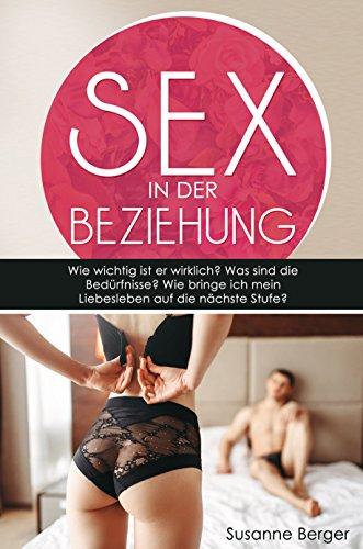 Sex In Der Beziehung Wie Wichtig Ist Er Wirklich Endlich Wieder