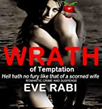 WRATH OF TEMPTATION: Hell Hath no Fury like that of a Wife Scorned (Girl on Fire Book 9)