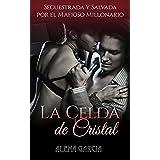 La Celda de Cristal: Secuestrada y Salvada por el Mafioso Millonario Ruso (Novela Romántica y Erótica en Español: Romance Oscuro)