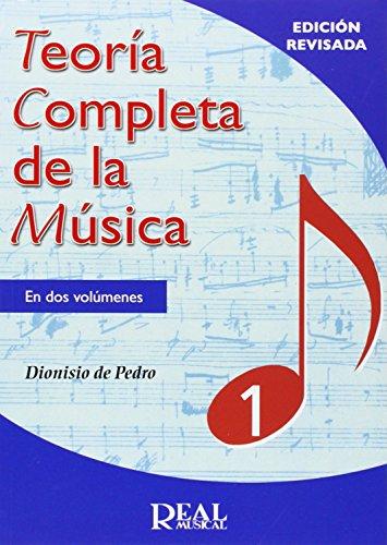 TEORÍA COMPLETA DE LA MÚSICA VOL.1 (Edición revisada) por Dionisio De Pedro