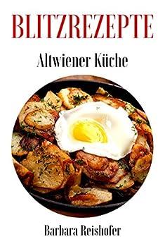 BLITZREZEPTE (Altwiener Küche 4) von [Reishofer, Barbara]