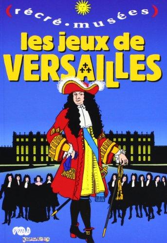 Les jeux de Versailles par Philippe Dupuis