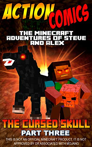 Action Comics: The Minecraft Adventures of Steve and Alex: The Cursed Skull - Part Three (Minecraft Steve and Alex Adventures Book 16) (English Edition)