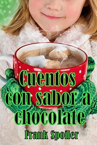 Cuentos con sabor a Chocolate por Frank Spoiler