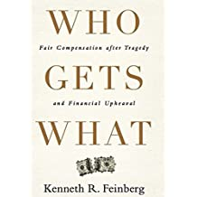 Who Gets What: Fair Compensation after Tragedy and Financial Upheaval (English Edition)