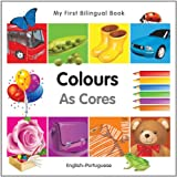 My First Bilingual Book - Colours - English-Portuguese (My First Bilingual Books)