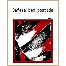 """Defesa bem postada (Coleção """"Campanha do Flamengo no Brasileirão 2017"""" Livro 22) (Portuguese Edition)"""