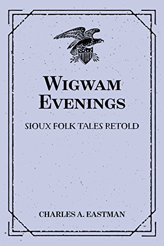 wigwam-evenings-sioux-folk-tales-retold-english-edition