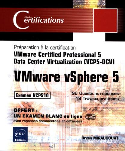 VMware vSphere 5 - Prparation  la certification VMware Certified Professional 5 - Data Center Virtualization (VCP5-DCV) - Examen VCP510