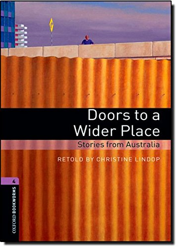 Oxford Bookworms Library: Level 4:: Doors to a Wider Place: Stories from Australia: 1400 Headworms (Oxford Bookworms ELT)