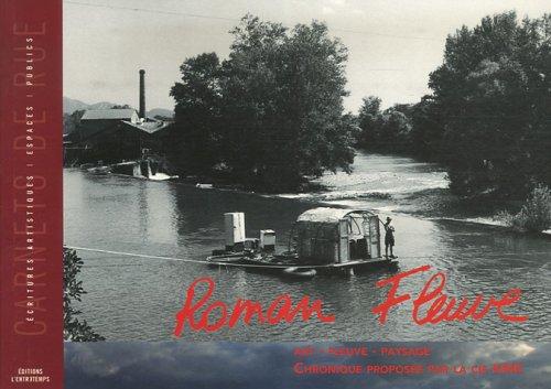 Roman Fleuve : Art-Fleuve-Paysage par Compagnie KMK