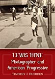 Lewis Hine: Photographer and American Progressive (English Edition)