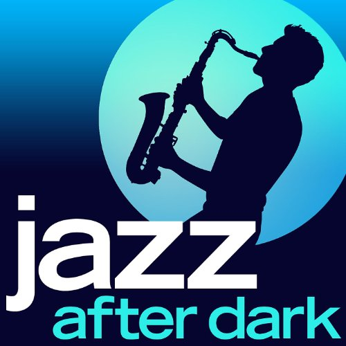 Jazz After Dark - 30 Late Nigh...