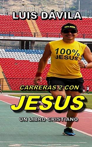 CARRERAS 2 CON JESUS par Luis Dávila