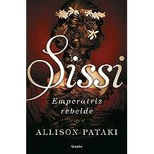 Sissi, emperatriz rebelde (Sissi 2) (Novela histórica)