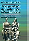 Diccionario Akal de psicopatología del niño y del adolescente (Diccionarios)