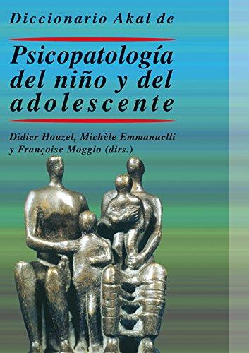 Diccionario Akal de psicopatología del niño y del adolescente (Diccionarios) por Michèle Emmanuelli