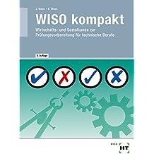 WISO kompakt · Wirtschafts- und Sozialkunde zur Prüfungsvorbereitung für technische Berufe