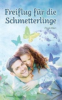 Freiflug für die Schmetterlinge (Schmetterling-Reihe 2) von [Klein, Paula]