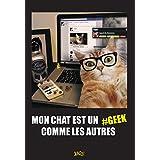 Mon chat est un geek comme les autres (PETIT FORMAT CO)