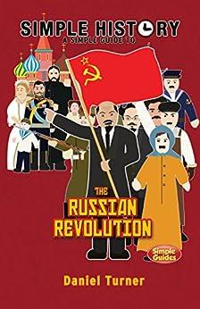 Simple History: The Russian Revolution (English Edition) di [Turner, Daniel]