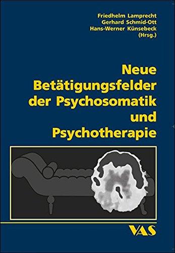 Neue Betätigungsfelder der Psychosomatik und Psychotherapie