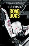 Road dogs (versione italiana) (Einaudi. Stile libero. Noir)