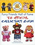 Build-A-Bear Workshop Furry Friends Hall of Fame: The Official Collector's Guide: Written by Maxine Clark, 2005 Edition, Publisher: Hylas Publishing [Hardcover]