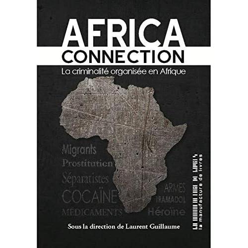 Africa connection : La criminalite organisée en Afrique