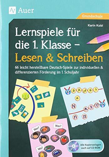 Lernspiele für die 1. Klasse - Lesen & Schreiben: 66 leicht herstellbare Deutsch-Spiele zur individu ellen & differenzierten Förderung im 1. Schuljahr