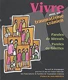 Vivre avec un traumatisme crânien - Paroles de blessés, paroles de familles