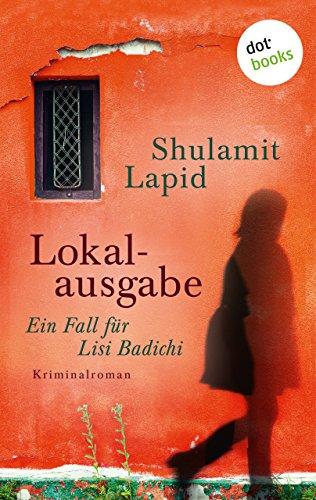 Lokalausgabe - Der erste Fall für Lisi Badichi: Kriminalroman