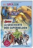 SUPERLESER! MARVEL Avengers Die Geschichte der Superhelden: 3. Lesestufe Sach-Geschichten