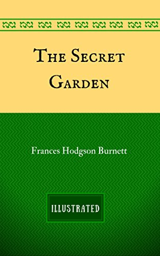 The Secret Garden: By Frances Hodgson Burnett - Illustrated  (English Edition) par Frances Hodgson Burnett