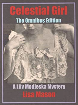 Celestial Girl: The Omnibus Edition (A Lily Modjeska Mystery) (English Edition) par [Mason, Lisa]