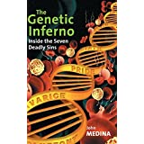 The Genetic Inferno: Inside the Seven Deadly Sins by John J. Medina (2000-09-07)