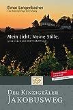 Mein Licht. Meine Stille. Quer durch den Schwarzwald. Der Kinzigtäler Jakobusweg.: Faszinierende Reisereportage über Landschaft, Tradition, Heimat und ... Jakobsweg. Stille und Entschleunigung.