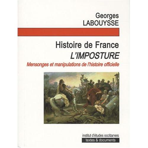 Histoire de France, l'imposture ! : De la négation des peuples de France au nationalisme sanguinaire de l'Etat franco-gaulois