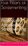 Five Pillars of Screenwriting: Professional Approach to Screenwriting