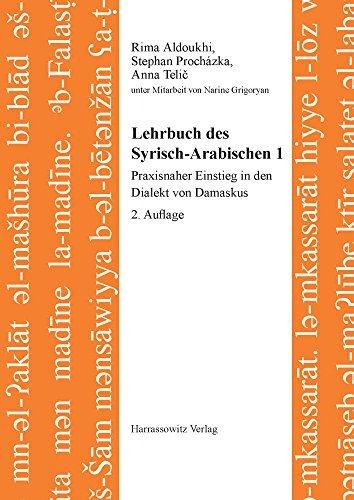 Lehrbuch Des Syrisch-Arabischen 1: Praxisnaher Einstieg in Den Dialekt Von Damaskus (Semitica Viva - Series Didactica) by Rima Aldoukhi (2016-06-07) (Damaskus-serie)