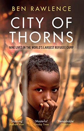 City of Thorns : Nine Lives in the World's Largest Refugee Camp par Ben Rawlence
