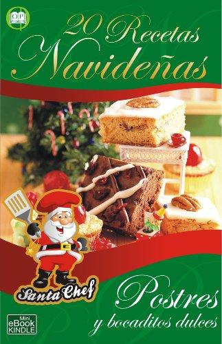 20 RECETAS NAVIDEÑAS - Postres y bocaditos dulces (Colección Santa Chef nº 3)