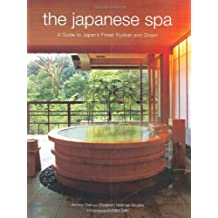 The Japanese Spa: A Guide to Japan's Finest Ryokan and Onsen