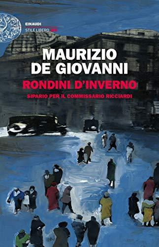Rondini d'inverno. Sipario per il commissario Ricciardi (Einaudi. Stile libero big) por Maurizio De Giovanni